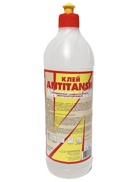 """Клей """"Antitansn"""" 1л полимерный, универсальный, морозоустойчивый"""